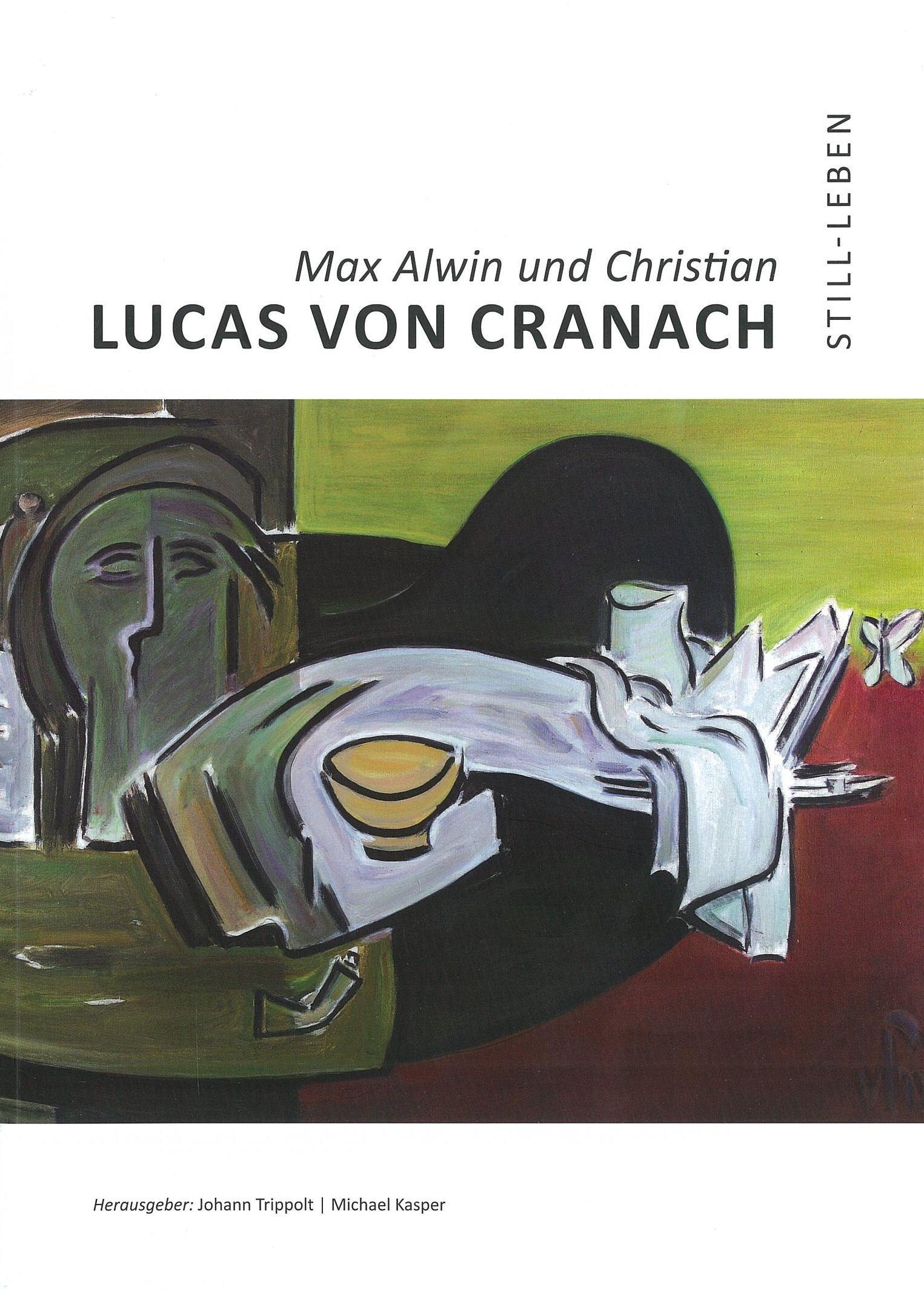 STILL-LEBEN. Max Alwin und Christian Lucas von Cranach
