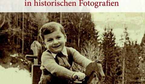 Kindheit und Jugend im Montafon in historischen Fotografien