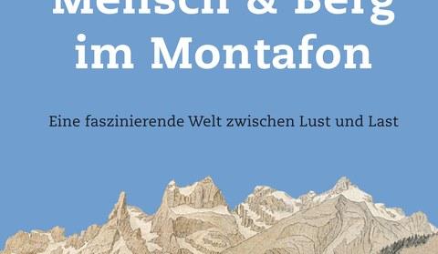Mensch & Berg im Montafon. Eine faszinierende Welt zwischen Lust und Last